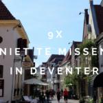 Vrije tijd | 9x dit mag je niet missen in Deventer
